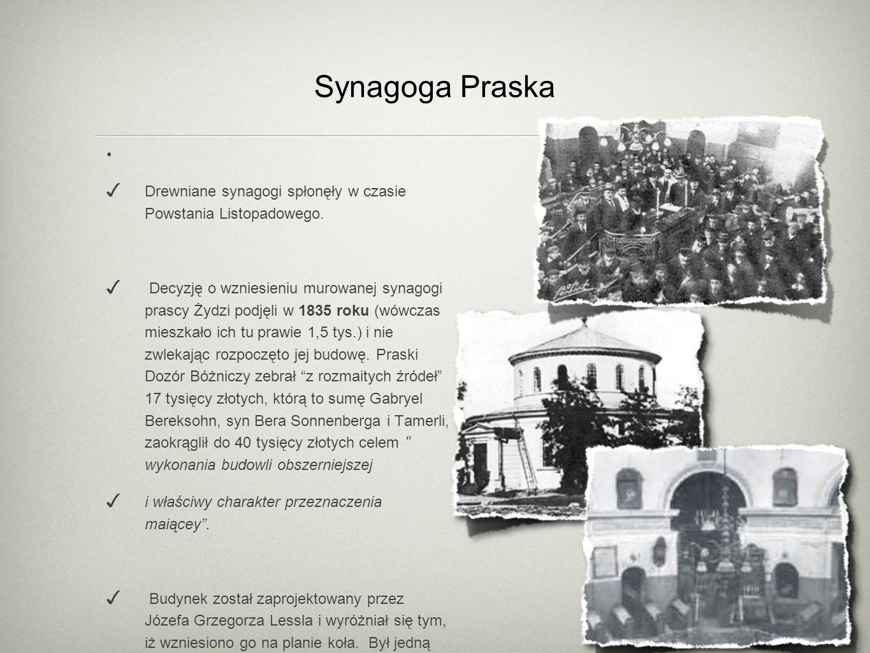 Drewniane synagogi spłonęły w czasie Powstania Listopadowego. Decyzję o wzniesieniu murowanej synagogi prascy Żydzi podjęli w 1835 roku (wówczas miesz