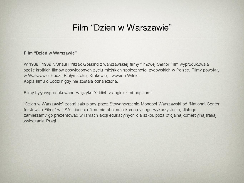 Film Dzien w Warszawie Film Dzień w Warszawie W 1938 i 1939 r. Shaul i Yitzak Goskind z warszawskiej firmy filmowej Sektor Film wyprodukowała sześć kr