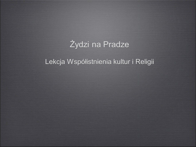 Osadnictwo Żydów na Pradze Na Pradze nigdy nie było ograniczeń w osiedlaniu się Żydów.