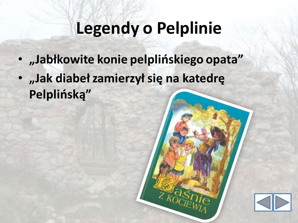 Legendy o Pelplinie Jabłkowite konie pelplińskiego opata Jak diabeł zamierzył się na katedrę Pelplińską