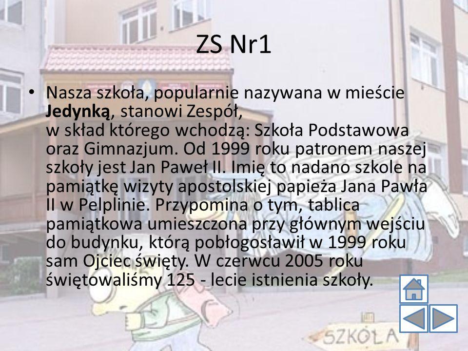 ZS Nr1 Nasza szkoła, popularnie nazywana w mieście Jedynką, stanowi Zespół, w skład którego wchodzą: Szkoła Podstawowa oraz Gimnazjum. Od 1999 roku pa