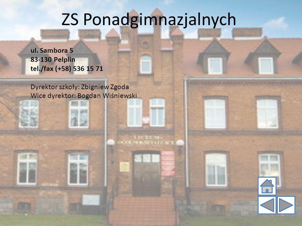 ZS Ponadgimnazjalnych ul. Sambora 5 83-130 Pelplin tel./fax (+58) 536 15 71 Dyrektor szkoły: Zbigniew Zgoda Wice dyrektor: Bogdan Wiśniewski
