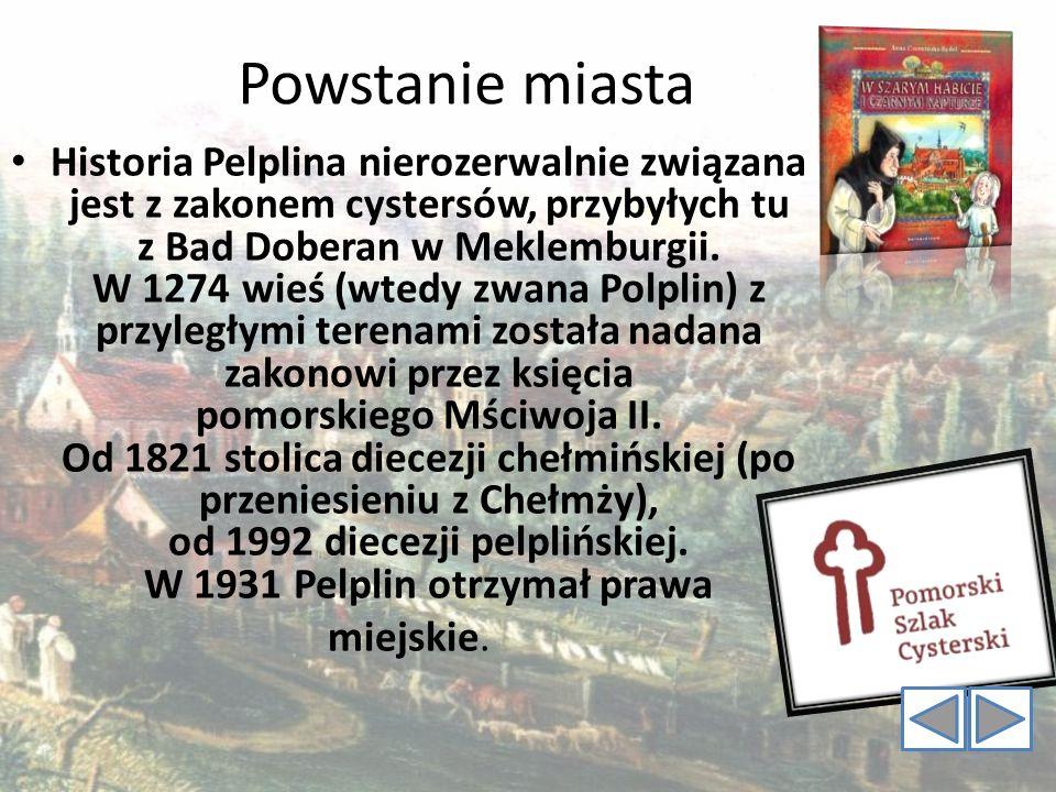 Powstanie miasta Historia Pelplina nierozerwalnie związana jest z zakonem cystersów, przybyłych tu z Bad Doberan w Meklemburgii. W 1274 wieś (wtedy zw