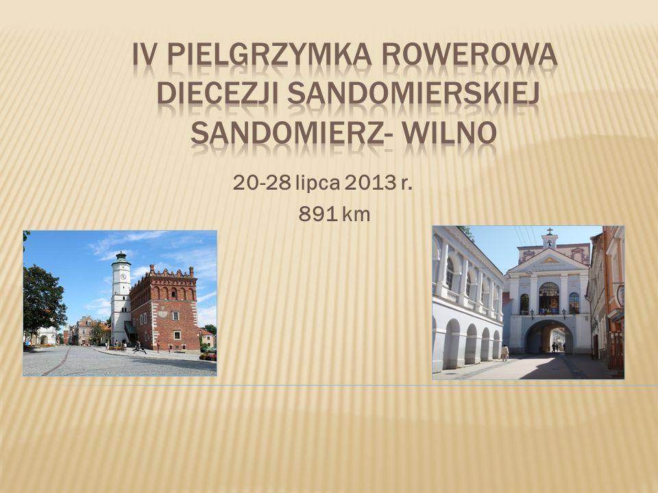 SANDOMIERZ – SŁOTWINY 138,5 KM Plan dnia: 7:30 - Formalności Bulwar nad Wisłą 8:30 - Modlitwa na start - kościół św.