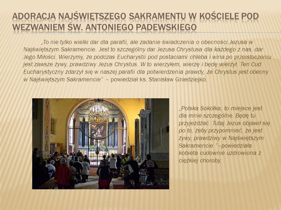 To nie tylko wielki dar dla parafii, ale zadanie świadczenia o obecności Jezusa w Najświętszym Sakramencie. Jest to szczególny dar Jezusa Chrystusa dl