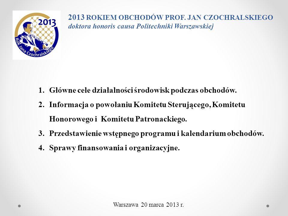 Główne cele działalności środowisk podczas obchodów: 1.Realizacja uchwały Sejmu RP z dnia 7 grudnia 2012 r.