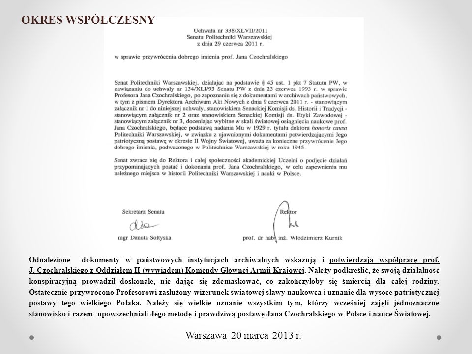OKRES WSPÓŁCZESNY Odnalezione dokumenty w państwowych instytucjach archiwalnych wskazują i potwierdzają współpracę prof. J. Czochralskiego z Oddziałem