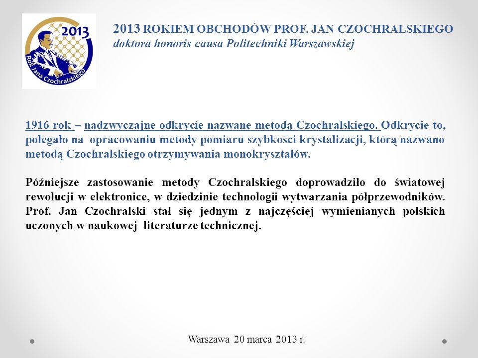 Monokryształ krzemu o długości 2 m i masie ~ 300 kg otrzymany metodą Czochralskiego 2013 ROKIEM OBCHODÓW PROF.