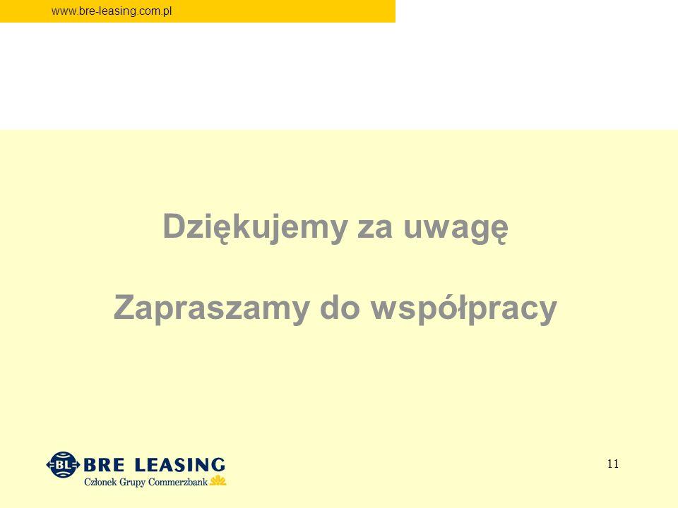 www.bre-leasing.com.pl Dziękujemy za uwagę Zapraszamy do współpracy 11