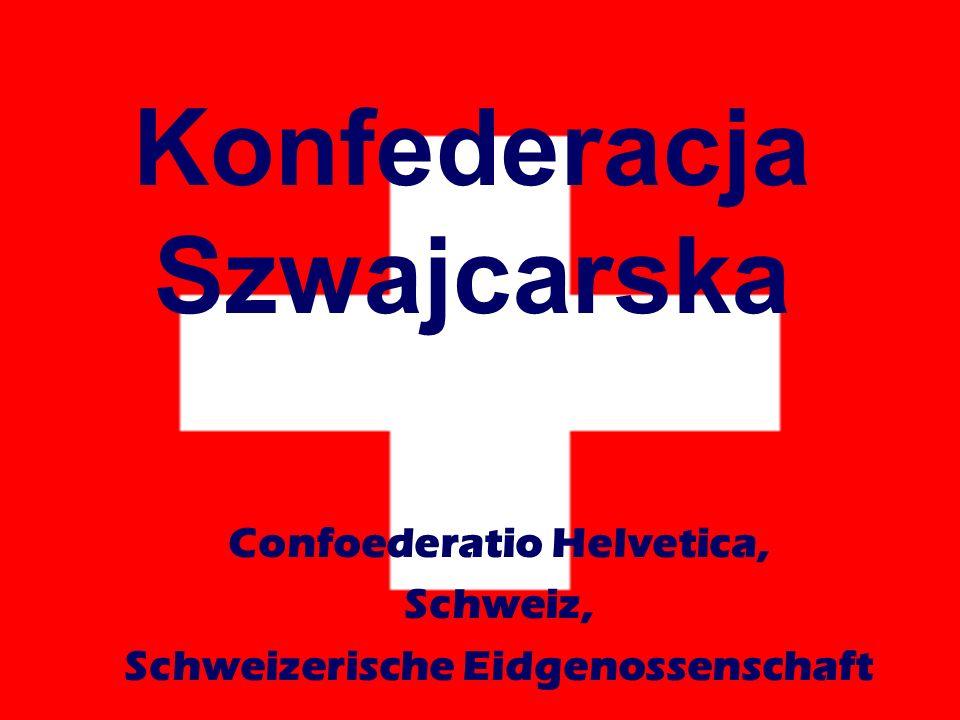 Konfederacja Szwajcarska Confoederatio Helvetica, Schweiz, Schweizerische Eidgenossenschaft