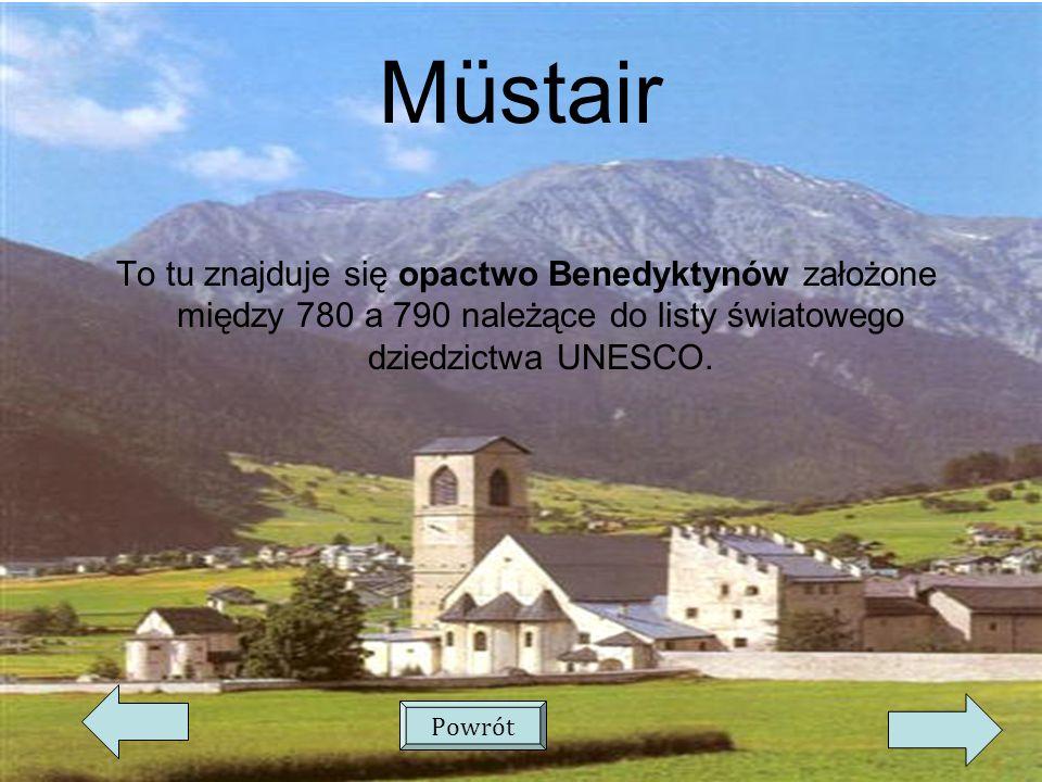 Müstair To tu znajduje się opactwo Benedyktynów założone między 780 a 790 należące do listy światowego dziedzictwa UNESCO.
