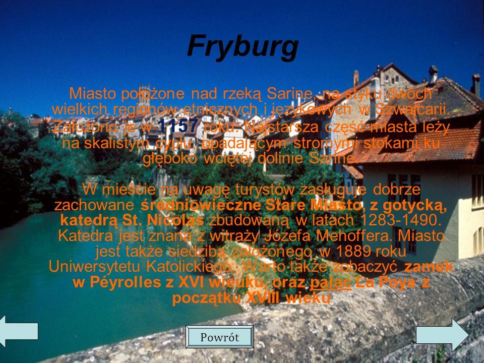 Fryburg Miasto położone nad rzeką Sarine, na styku dwóch wielkich regionów etnicznych i językowych w Szwajcarii.