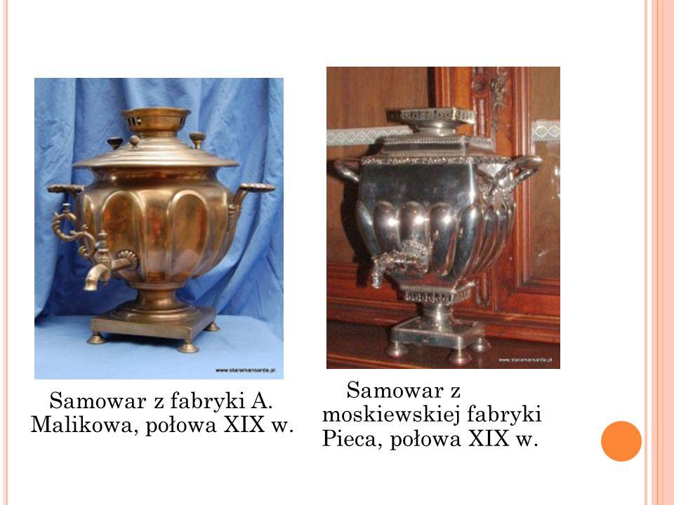 Samowar z fabryki A. Malikowa, połowa XIX w. Samowar z moskiewskiej fabryki Pieca, połowa XIX w.