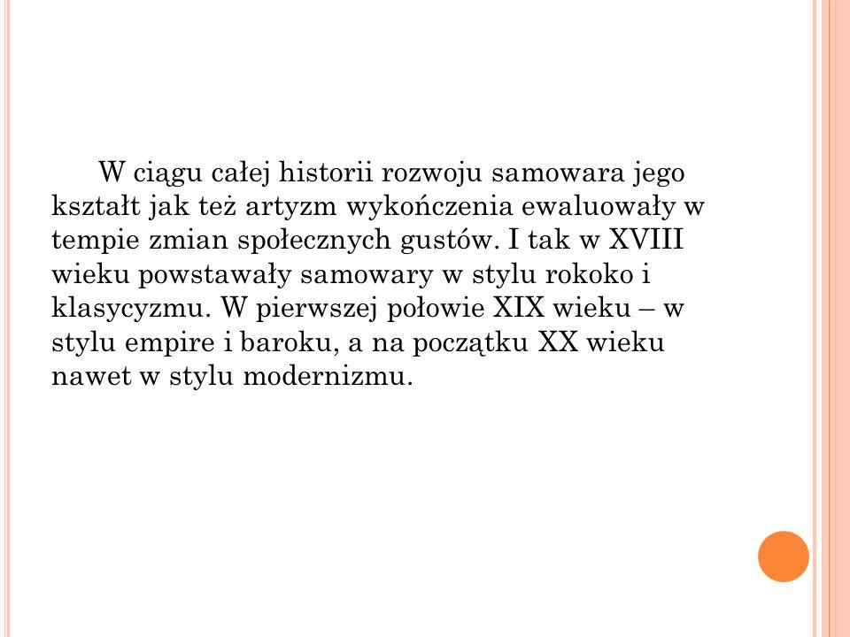 Miedziany samowar z II połowy XVIII w. Miedziany samowar z końca XVIII w.