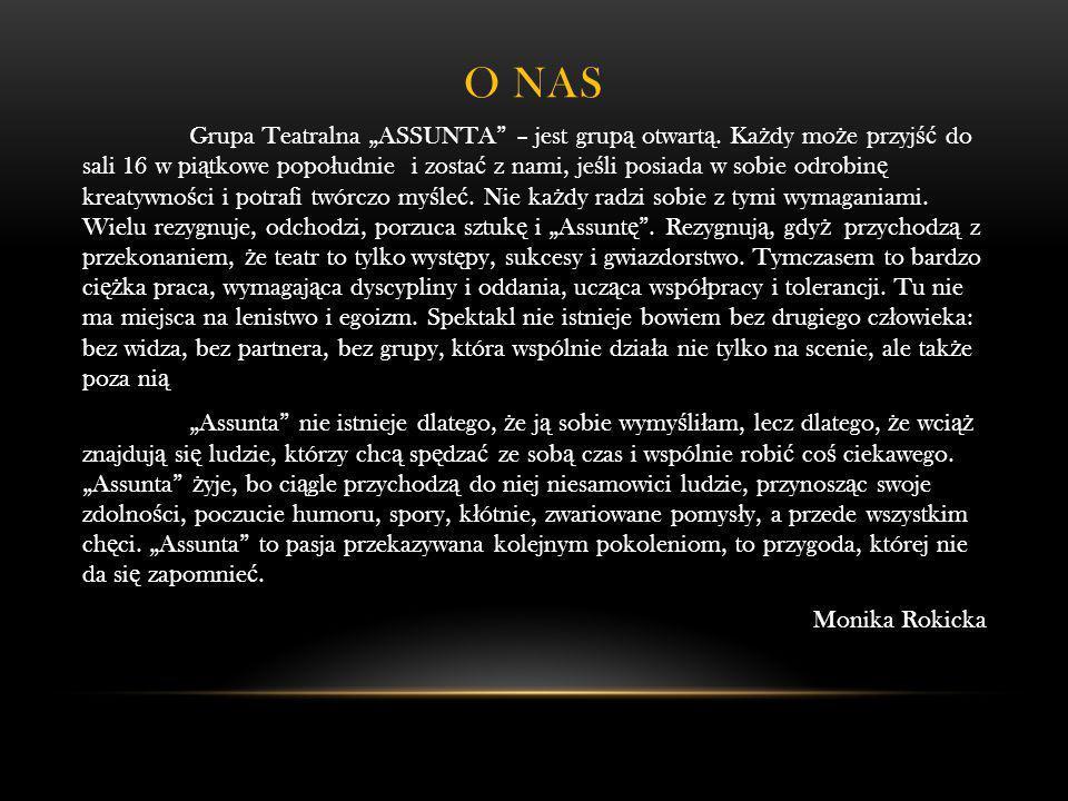 O NAS Grupa Teatralna ASSUNTA – jest grup ą otwart ą.