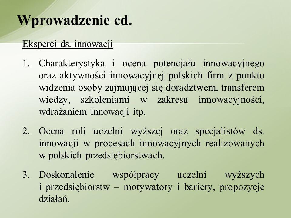 Eksperci ds. innowacji 1.Charakterystyka i ocena potencjału innowacyjnego oraz aktywności innowacyjnej polskich firm z punktu widzenia osoby zajmujące