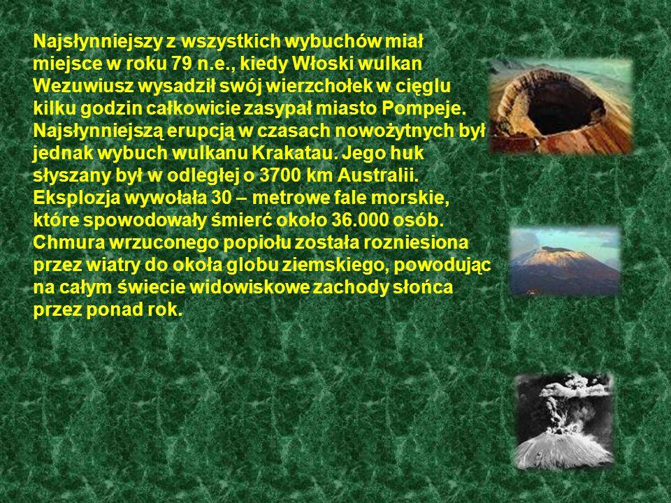 Najsłynniejszy z wszystkich wybuchów miał miejsce w roku 79 n.e., kiedy Włoski wulkan Wezuwiusz wysadził swój wierzchołek w cięglu kilku godzin całkow