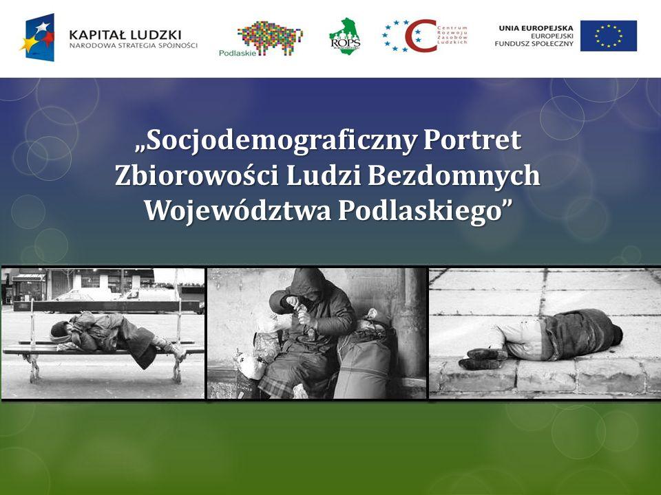 Socjodemograficzny Portret Zbiorowości Ludzi Bezdomnych Województwa Podlaskiego