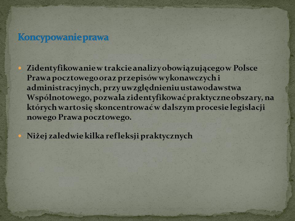 Zidentyfikowanie w trakcie analizy obowiązującego w Polsce Prawa pocztowego oraz przepisów wykonawczych i administracyjnych, przy uwzględnieniu ustawo