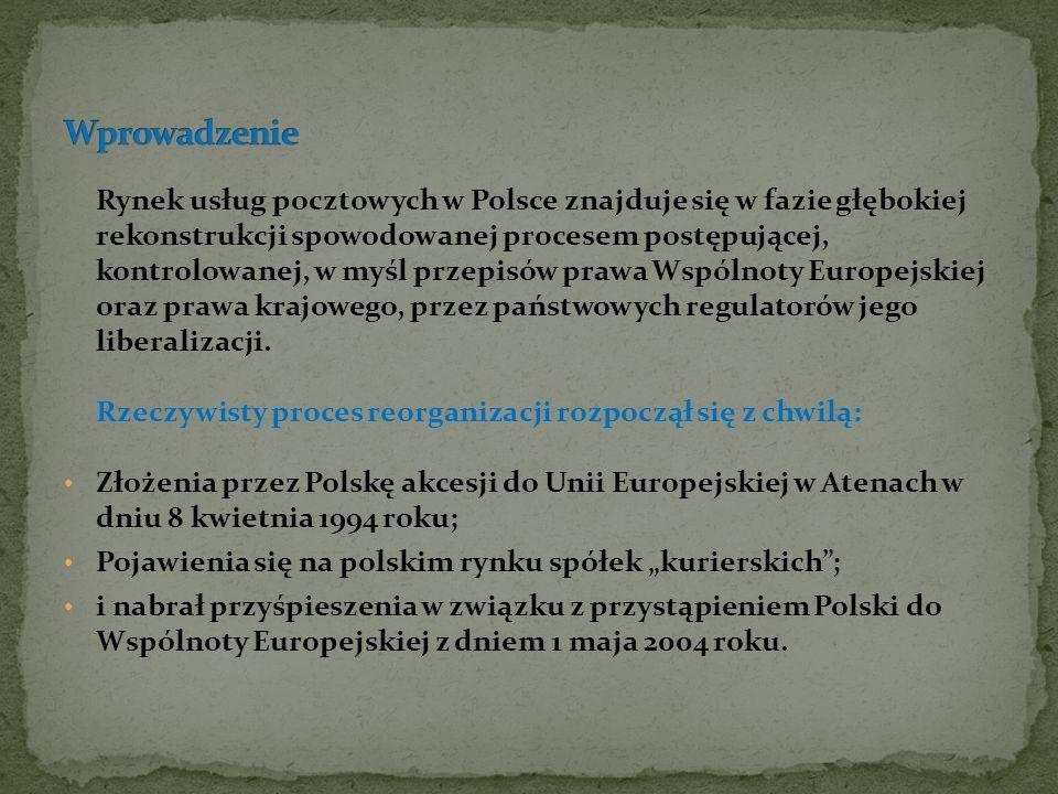 Rynek usług pocztowych w Polsce znajduje się w fazie głębokiej rekonstrukcji spowodowanej procesem postępującej, kontrolowanej, w myśl przepisów prawa