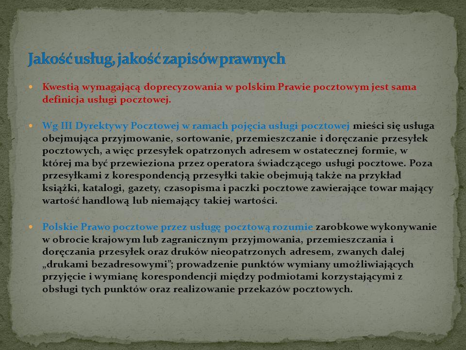Kwestią wymagającą doprecyzowania w polskim Prawie pocztowym jest sama definicja usługi pocztowej. Wg III Dyrektywy Pocztowej w ramach pojęcia usługi
