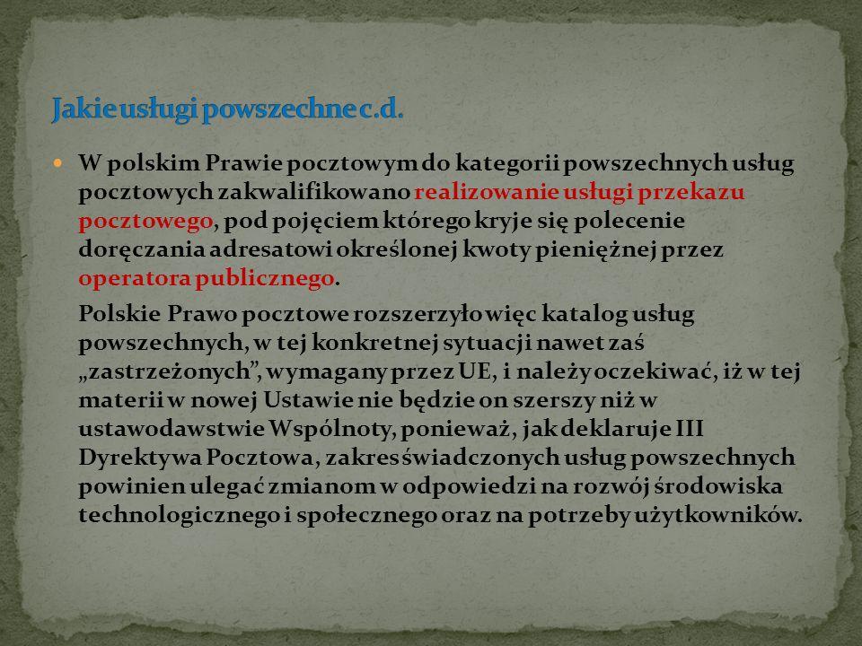 W polskim Prawie pocztowym do kategorii powszechnych usług pocztowych zakwalifikowano realizowanie usługi przekazu pocztowego, pod pojęciem którego kr