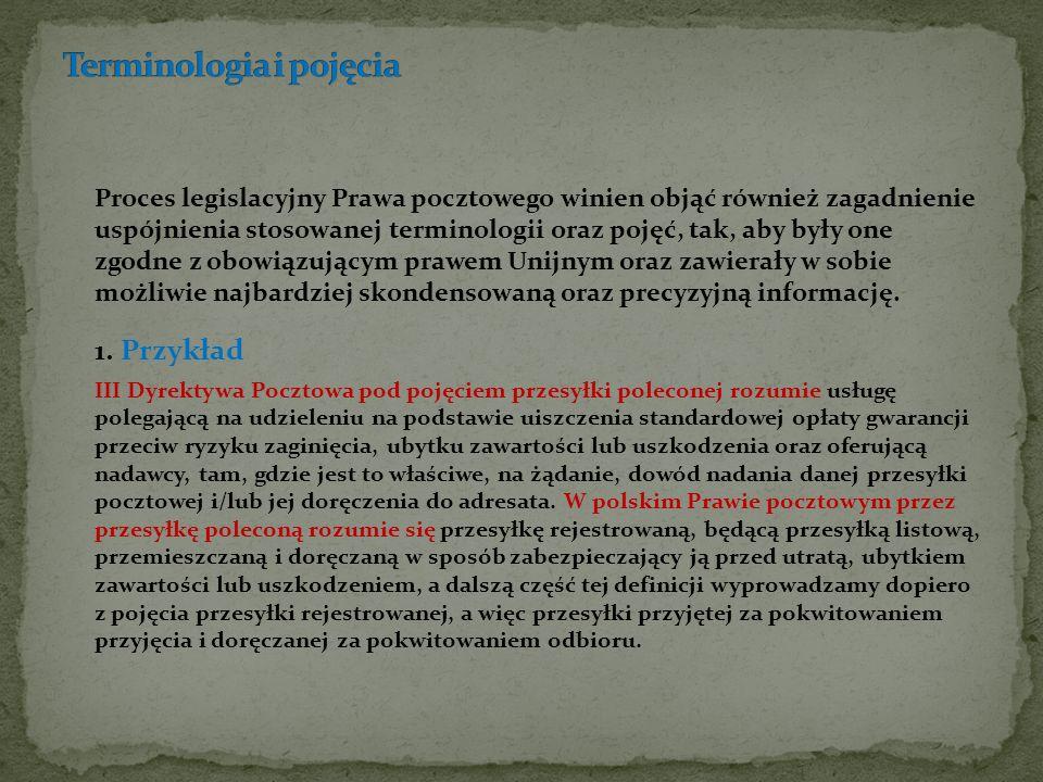 Proces legislacyjny Prawa pocztowego winien objąć również zagadnienie uspójnienia stosowanej terminologii oraz pojęć, tak, aby były one zgodne z obowi