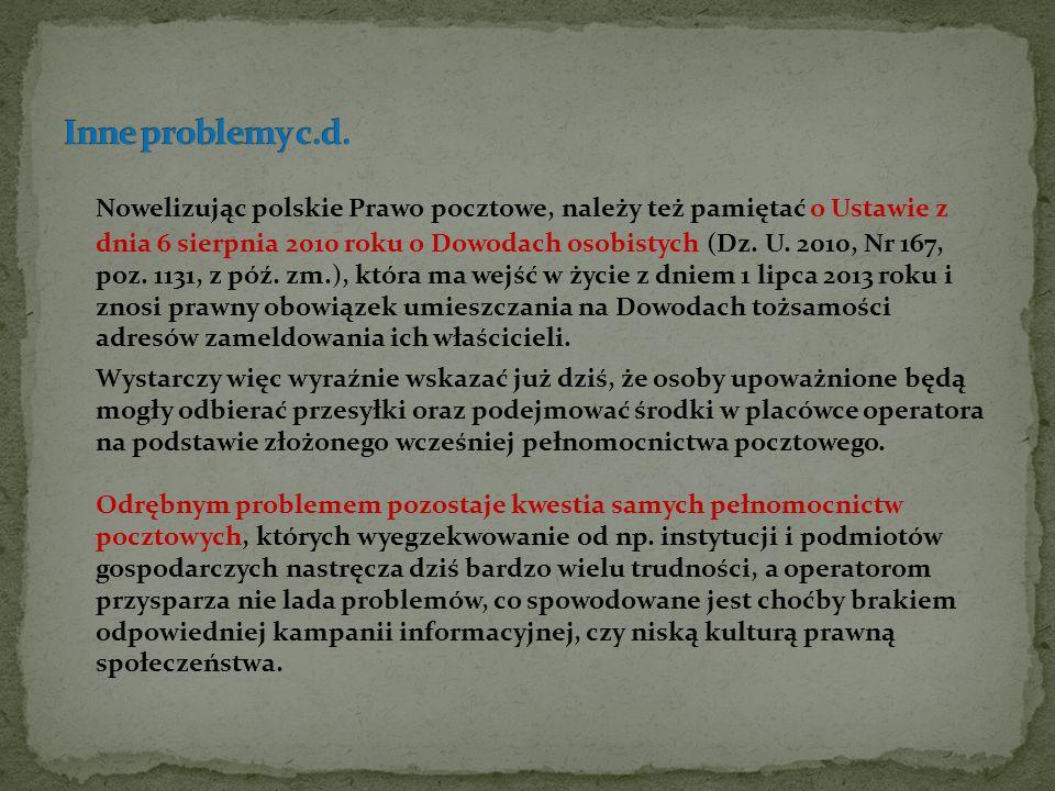 Nowelizując polskie Prawo pocztowe, należy też pamiętać o Ustawie z dnia 6 sierpnia 2010 roku o Dowodach osobistych (Dz. U. 2010, Nr 167, poz. 1131, z