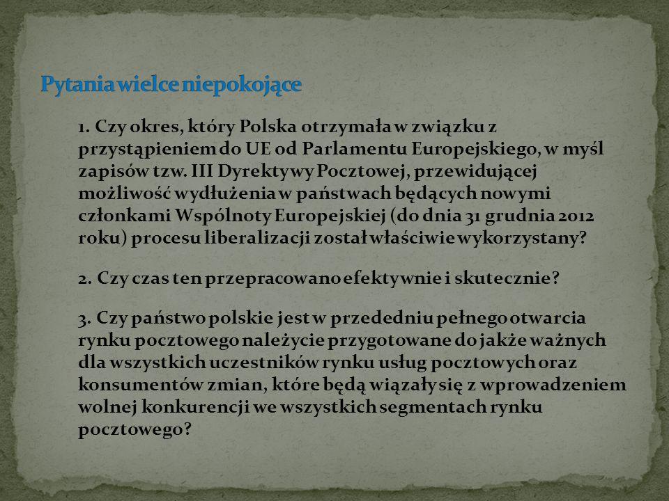 1. Czy okres, który Polska otrzymała w związku z przystąpieniem do UE od Parlamentu Europejskiego, w myśl zapisów tzw. III Dyrektywy Pocztowej, przewi