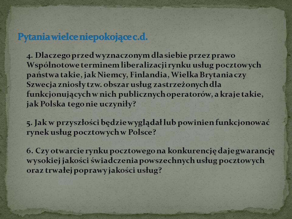 4. Dlaczego przed wyznaczonym dla siebie przez prawo Wspólnotowe terminem liberalizacji rynku usług pocztowych państwa takie, jak Niemcy, Finlandia, W