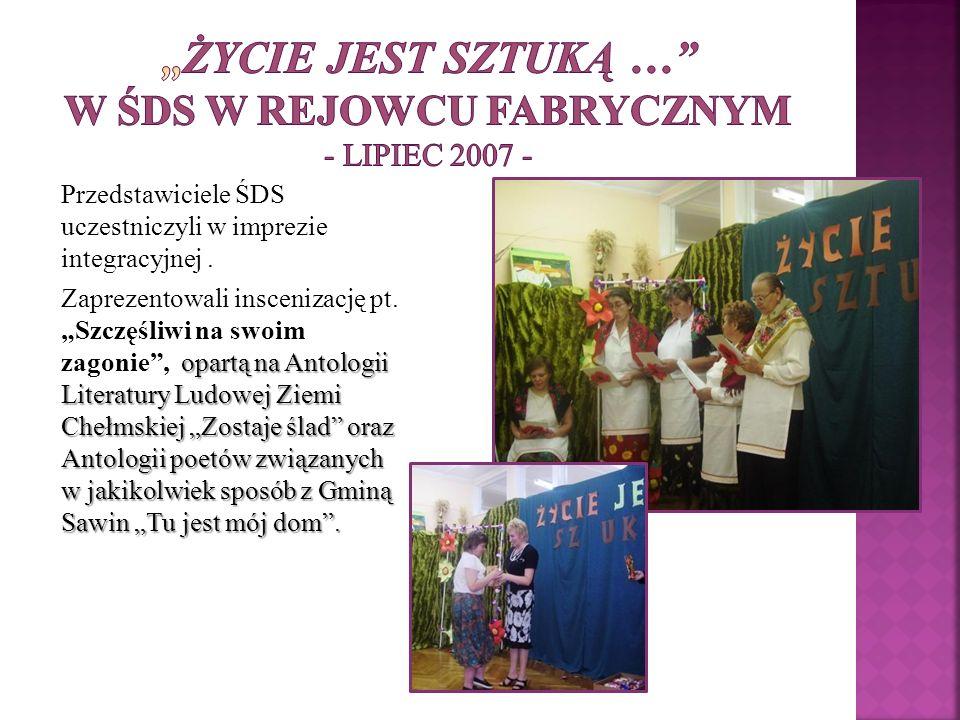 Przedstawiciele ŚDS uczestniczyli w imprezie integracyjnej. opartą na Antologii Literatury Ludowej Ziemi Chełmskiej Zostaje ślad oraz Antologii poetów
