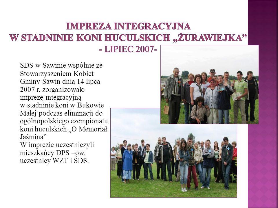 ŚDS w Sawinie wspólnie ze Stowarzyszeniem Kobiet Gminy Sawin dnia 14 lipca 2007 r. zorganizowało imprezę integracyjną w stadninie koni w Bukowie Małej