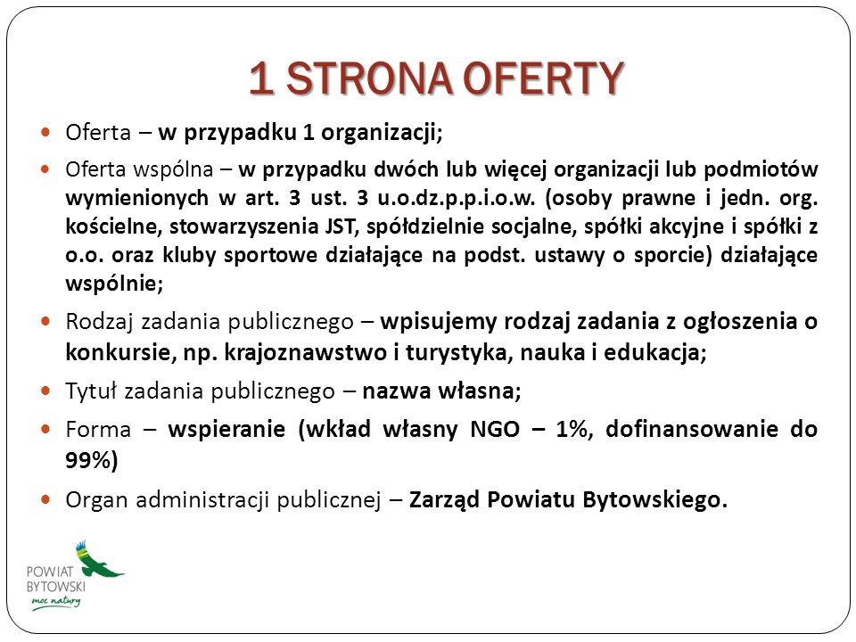 1 STRONA OFERTY Oferta – w przypadku 1 organizacji; Oferta wspólna – w przypadku dwóch lub więcej organizacji lub podmiotów wymienionych w art.