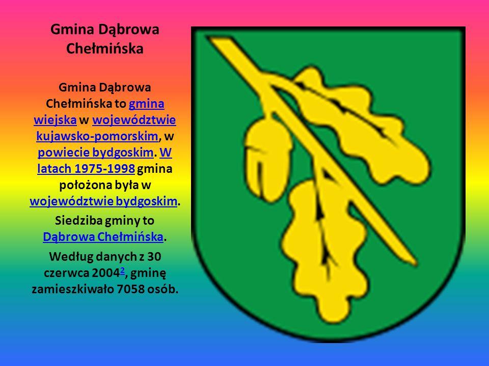 Gmina Dąbrowa Chełmińska Gmina Dąbrowa Chełmińska to gmina wiejska w województwie kujawsko-pomorskim, w powiecie bydgoskim. W latach 1975-1998 gmina p