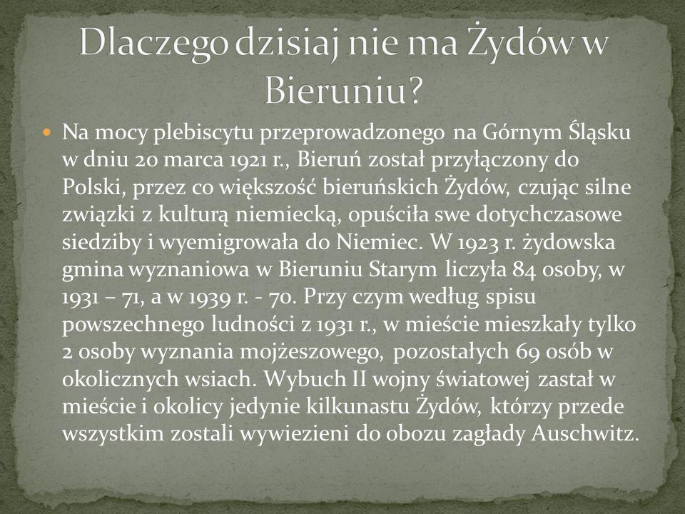 Na mocy plebiscytu przeprowadzonego na Górnym Śląsku w dniu 20 marca 1921 r., Bieruń został przyłączony do Polski, przez co większość bieruńskich Żydó