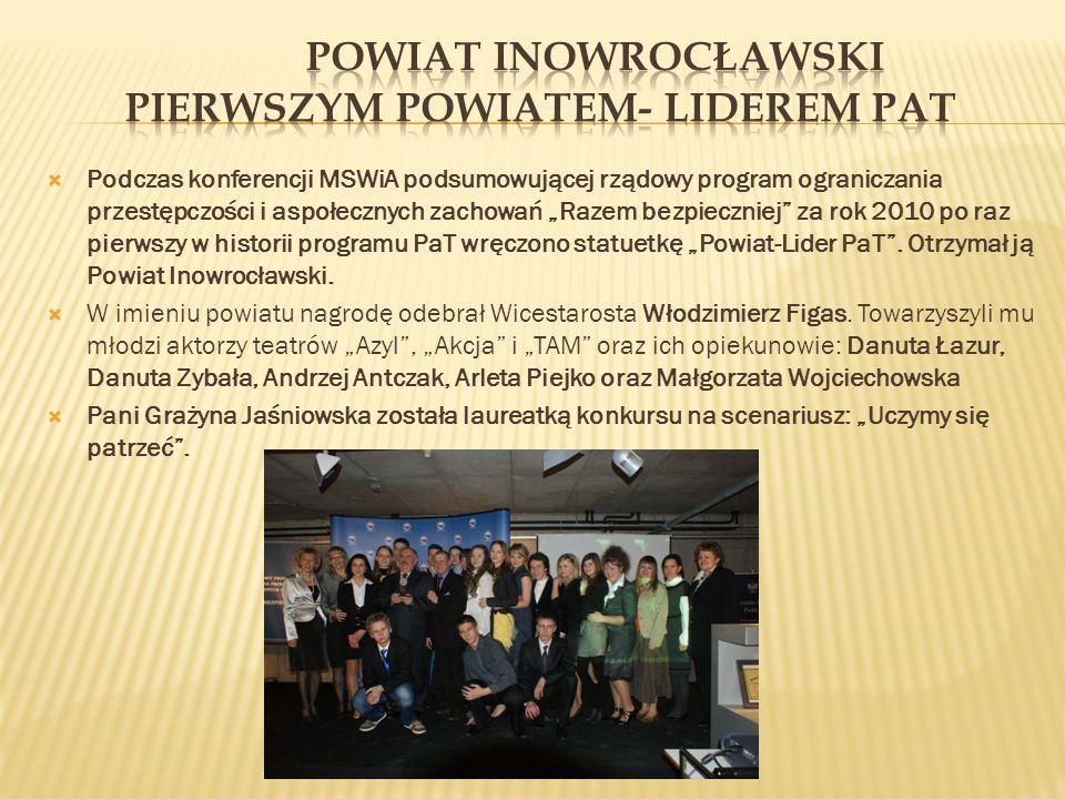 Podczas konferencji MSWiA podsumowującej rządowy program ograniczania przestępczości i aspołecznych zachowań Razem bezpieczniej za rok 2010 po raz pierwszy w historii programu PaT wręczono statuetkę Powiat-Lider PaT.