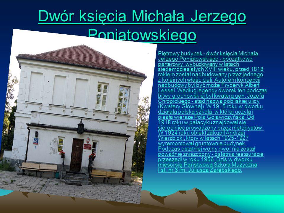 Dwór księcia Michała Jerzego Poniatowskiego Michała Jerzego PoniatowskiegoMichała Jerzego Poniatowskiego Piętrowy budynek - dwór księcia Michała Jerze
