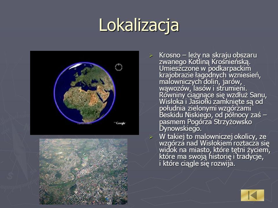 Lokalizacja Krosno – leży na skraju obszaru zwanego Kotliną Krośnieńską. Umieszczone w podkarpackim krajobrazie łagodnych wzniesień, malowniczych doli