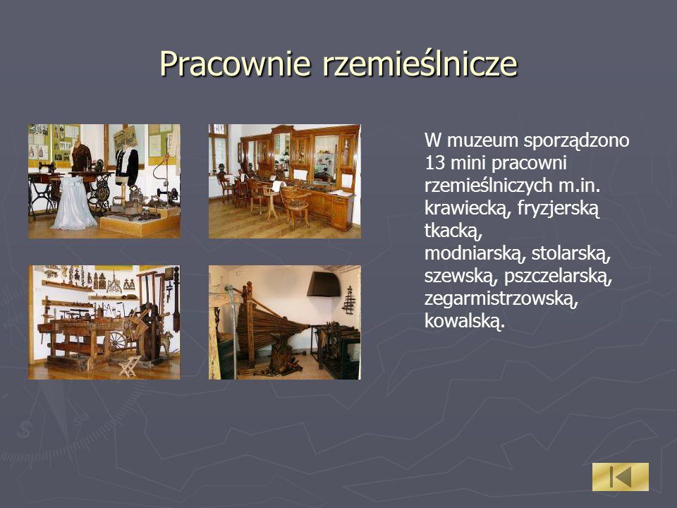 Pracownie rzemieślnicze W muzeum sporządzono 13 mini pracowni rzemieślniczych m.in. krawiecką, fryzjerską tkacką, modniarską, stolarską, szewską, pszc