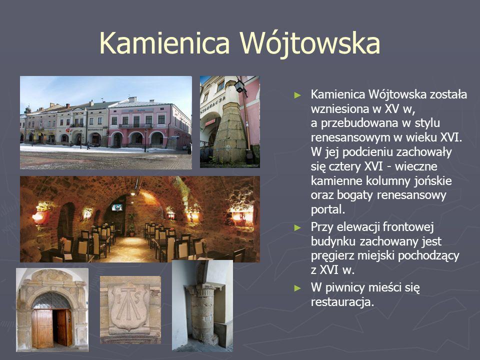 Kamienica Wójtowska Kamienica Wójtowska została wzniesiona w XV w, a przebudowana w stylu renesansowym w wieku XVI. W jej podcieniu zachowały się czte