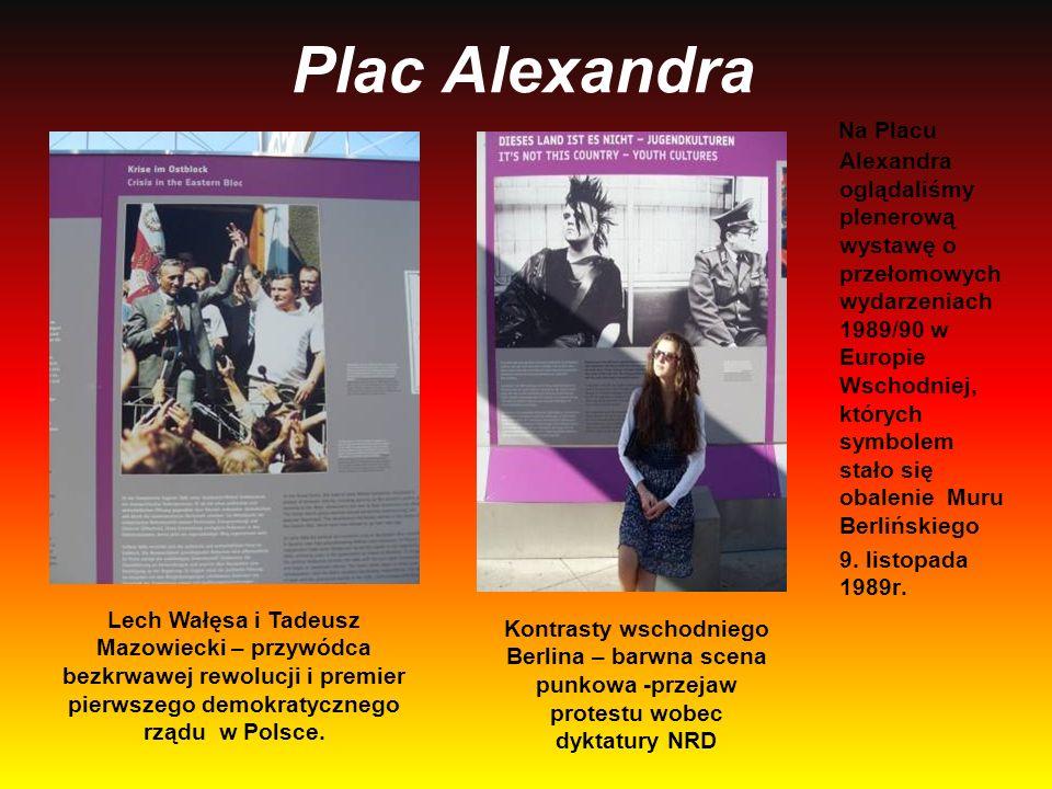 Plac Alexandra Na Placu Alexandra oglądaliśmy plenerową wystawę o przełomowych wydarzeniach 1989/90 w Europie Wschodniej, których symbolem stało się o
