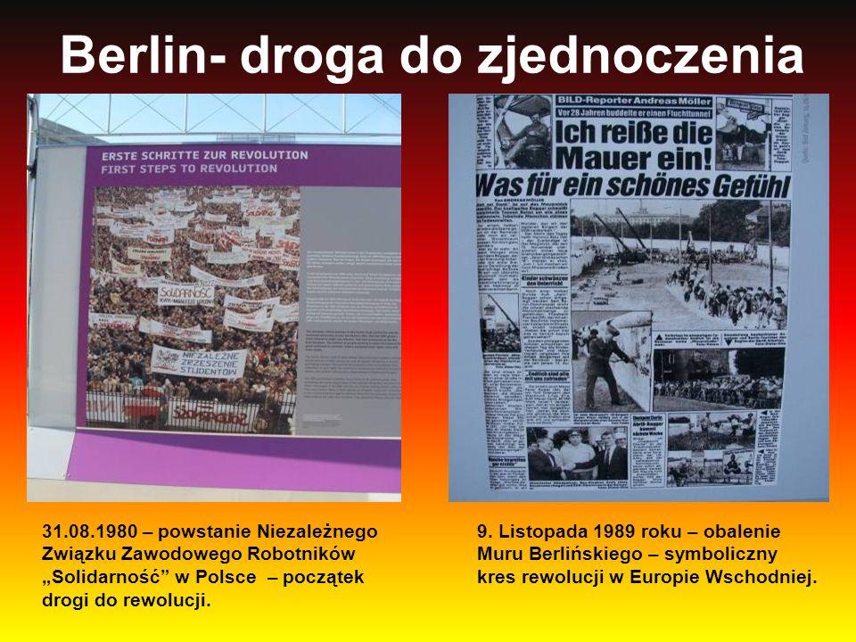 Berlin- droga do zjednoczenia 31.08.1980 – powstanie Niezależnego Związku Zawodowego Robotników Solidarność w Polsce – początek drogi do rewolucji. 9.