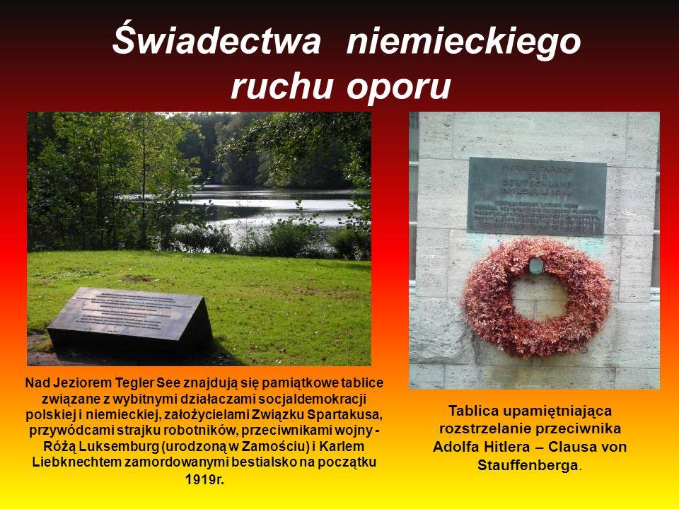 Świadectwa niemieckiego ruchu oporu Nad Jeziorem Tegler See znajdują się pamiątkowe tablice związane z wybitnymi działaczami socjaldemokracji polskiej