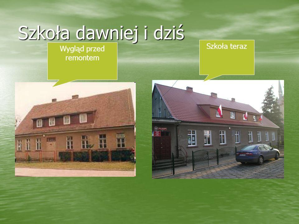 Szkoła dawniej i dziś Wygląd przed remontem Szkoła teraz