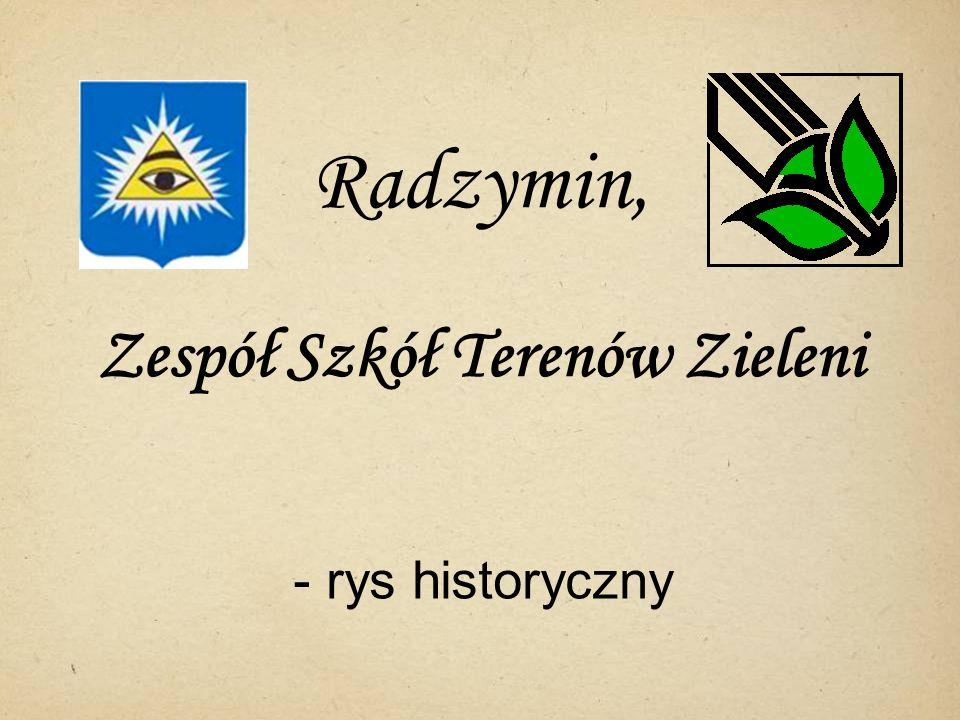 Radzymin, Zespół Szkół Terenów Zieleni - rys historyczny