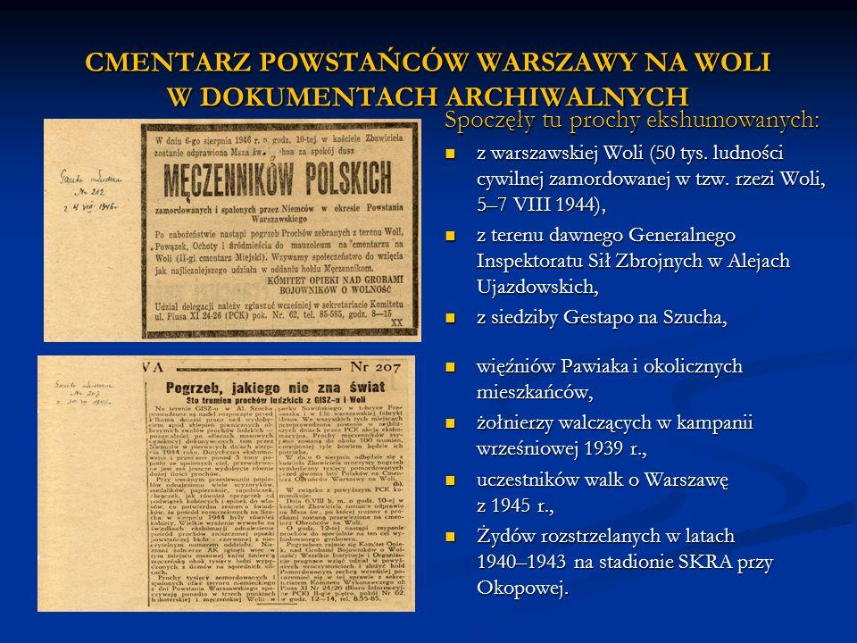 CMENTARZ POWSTAŃCÓW WARSZAWY NA WOLI W DOKUMENTACH ARCHIWALNYCH więźniów Pawiaka i okolicznych mieszkańców, żołnierzy walczących w kampanii wrześniowe