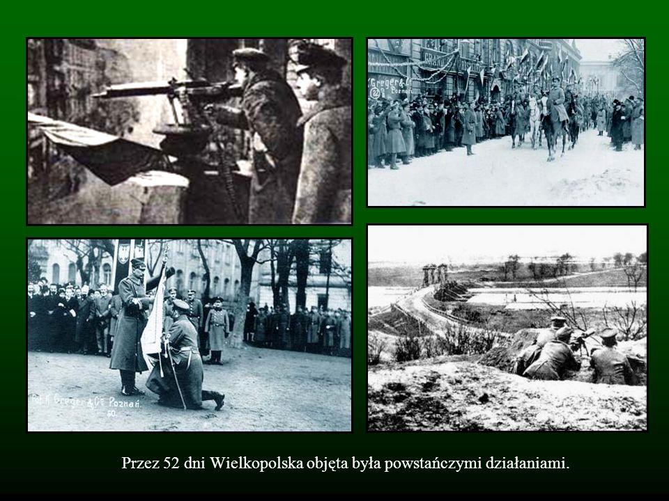 Przez 52 dni Wielkopolska objęta była powstańczymi działaniami.