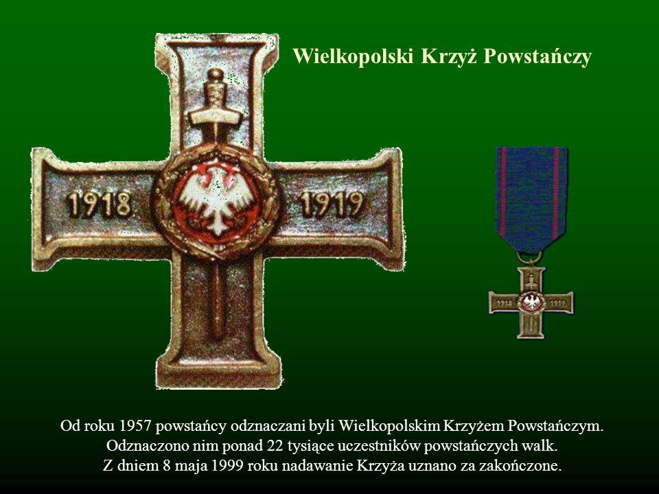 Wielkopolski Krzyż Powstańczy Od roku 1957 powstańcy odznaczani byli Wielkopolskim Krzyżem Powstańczym. Odznaczono nim ponad 22 tysiące uczestników po