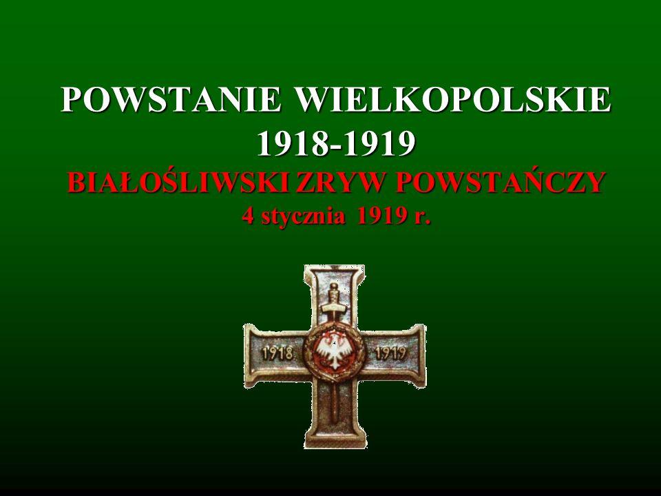 POWSTANIE WIELKOPOLSKIE 1918-1919 BIAŁOŚLIWSKI ZRYW POWSTAŃCZY 4 stycznia 1919 r.