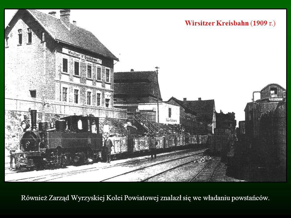 Również Zarząd Wyrzyskiej Kolei Powiatowej znalazł się we władaniu powstańców. Wirsitzer Kreisbahn (1909 r.)